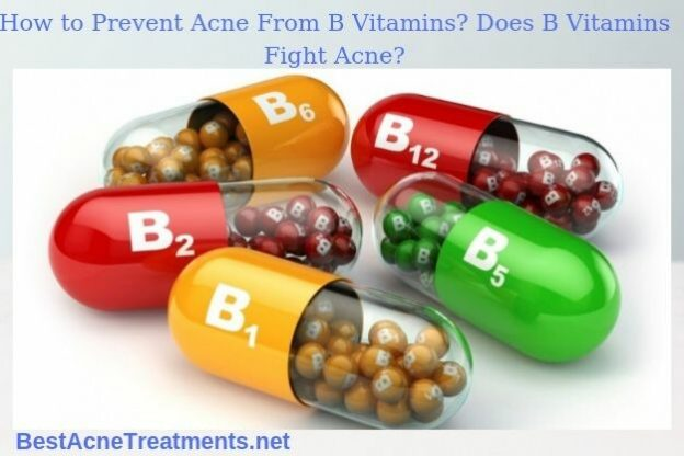 How to Prevent Acne From B Vitamins Does B Vitamins Fight Acne